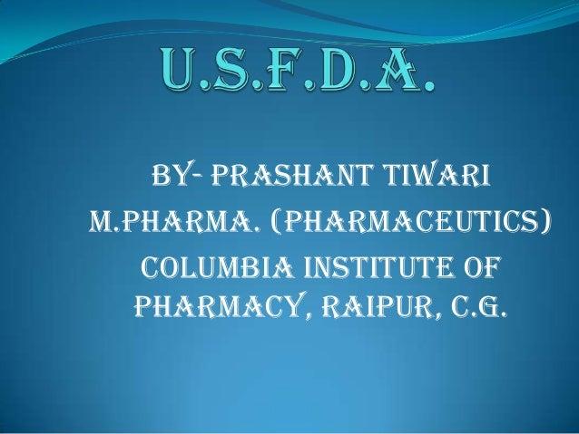 By- Prashant Tiwari M.Pharma. (Pharmaceutics) Columbia Institute of Pharmacy, Raipur, C.G.