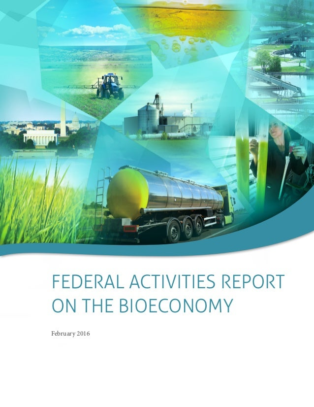 FEDERAL ACTIVITIES REPORT ON THE BIOECONOMY February 2016