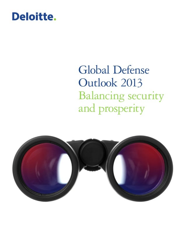 Global Defense Outlook 2013 Balancing security and prosperity
