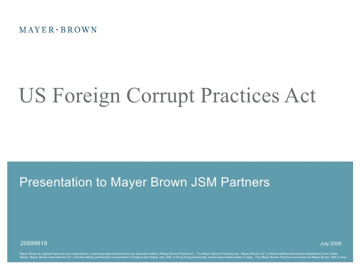US Foreign Corrupt Practices Act July 2008 20899818 Presentation to Mayer Brown JSM Partners