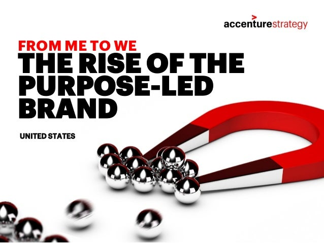 THE RISE OF THE PURPOSE-LED BRAND FROM ME TO WE UNITED STATES