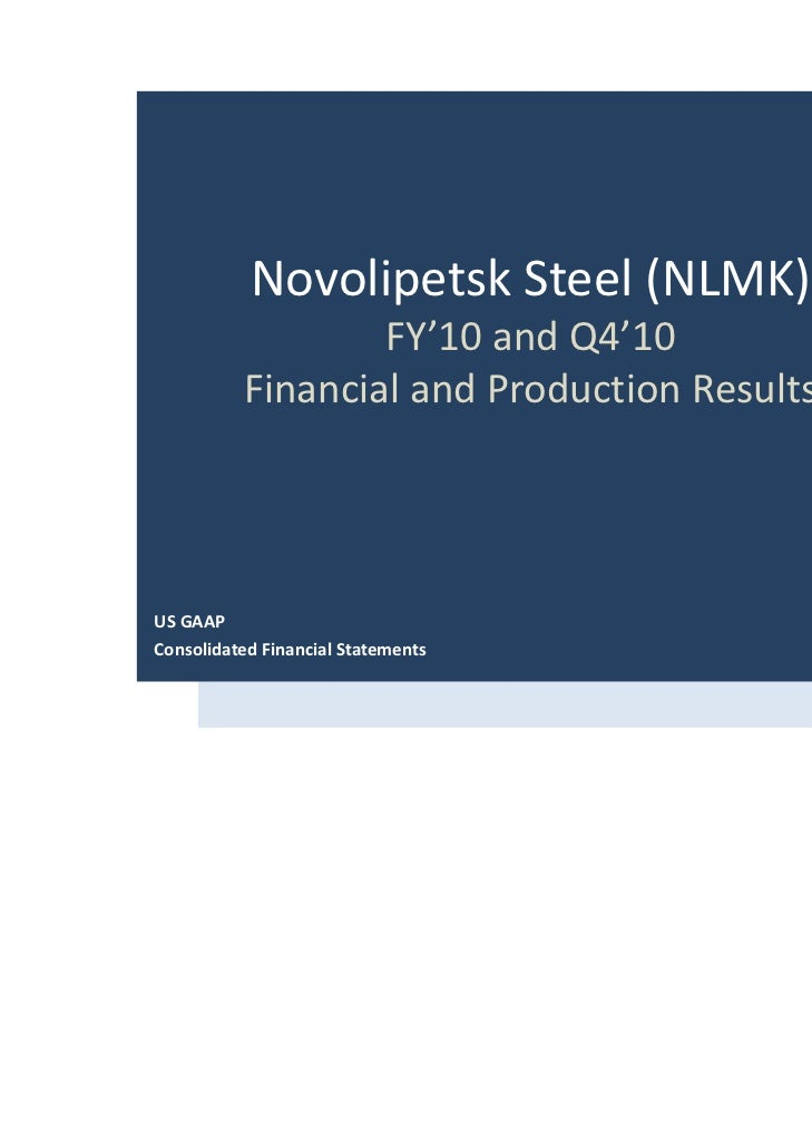 Novolipetsk Steel (NLMK)                  FY'10 and Q4'10          Financial and Production ResultsUS GAAP Consolidated Fi...