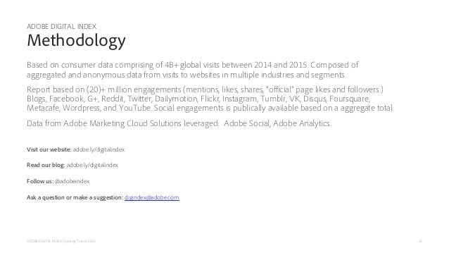11 ADOBE DIGITAL INDEX Methodology Based on consumer data comprising of 4B+ global visits between 2014 and 2015. Composed ...