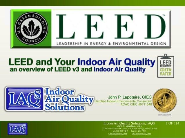 John P. Lapotaire, CIECCertified Indoor Environmental Consultant                   ACAC CIEC #0711048      Indoor Air Qual...