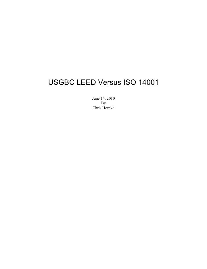 USGBC LEED Versus ISO 14001          June 14, 2010               By          Chris Homko