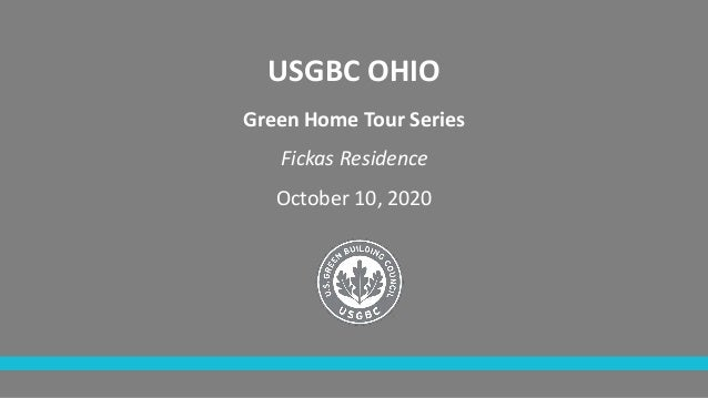USGBC OHIO Green Home Tour Series Fickas Residence October 10, 2020