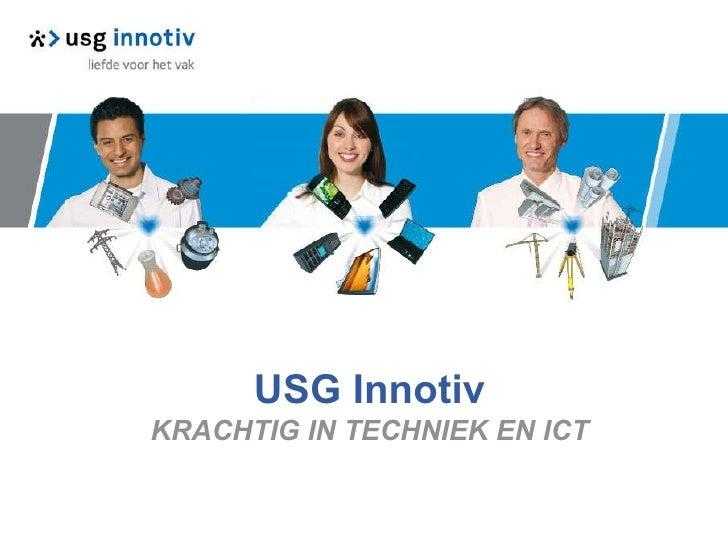 USG Innotiv KRACHTIG IN TECHNIEK EN ICT