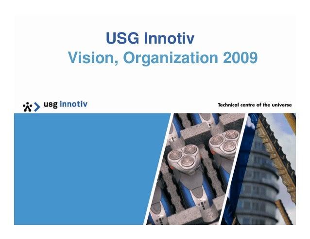 USG Innotiv Vision, Organization 2009