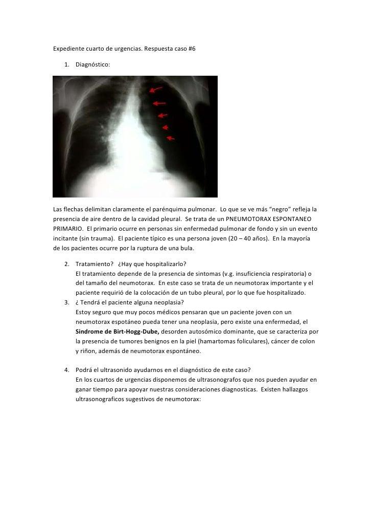 Expediente cuarto de urgencias. Respuesta caso #6   1. Diagnóstico:Las flechas delimitan claramente el parénquima pulmonar...