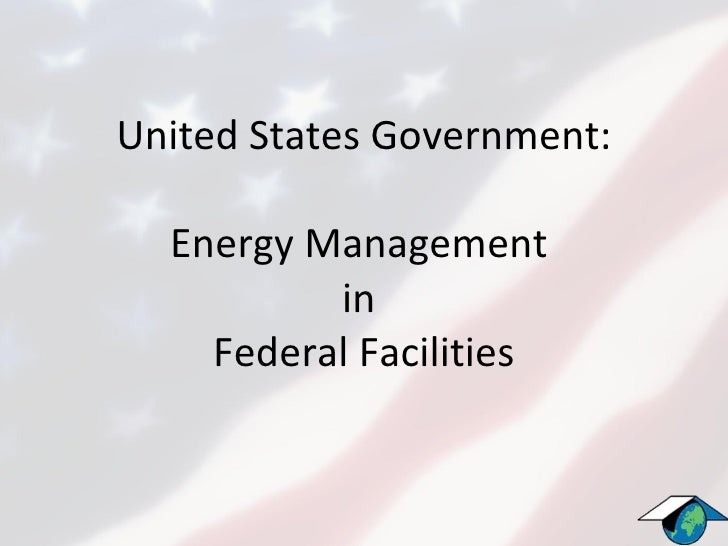 United States Government: Energy Management in Federal Facilities