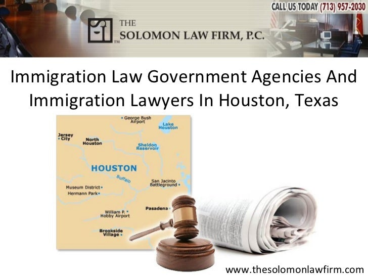 Immigration Law Government Agencies And  Immigration Lawyers In Houston, Texas                        www.thesolomonlawfir...