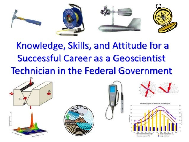 Knowledge, Skills, and Attitude for a Successful Career as a Geoscientist Technician in the Federal Government