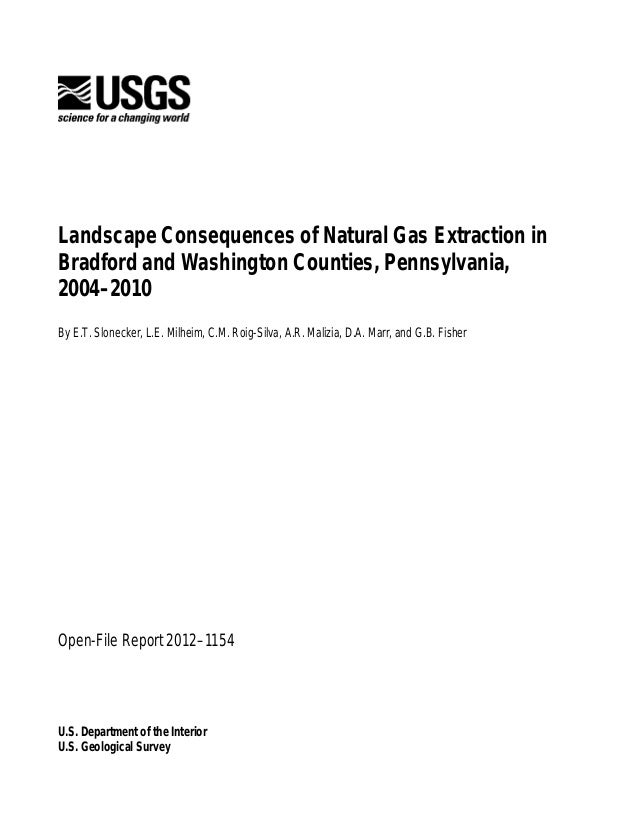 Landscape Consequences of Natural Gas Extraction in Bradford and Washington Counties, Pennsylvania, 2004–2010 By E.T. Slon...