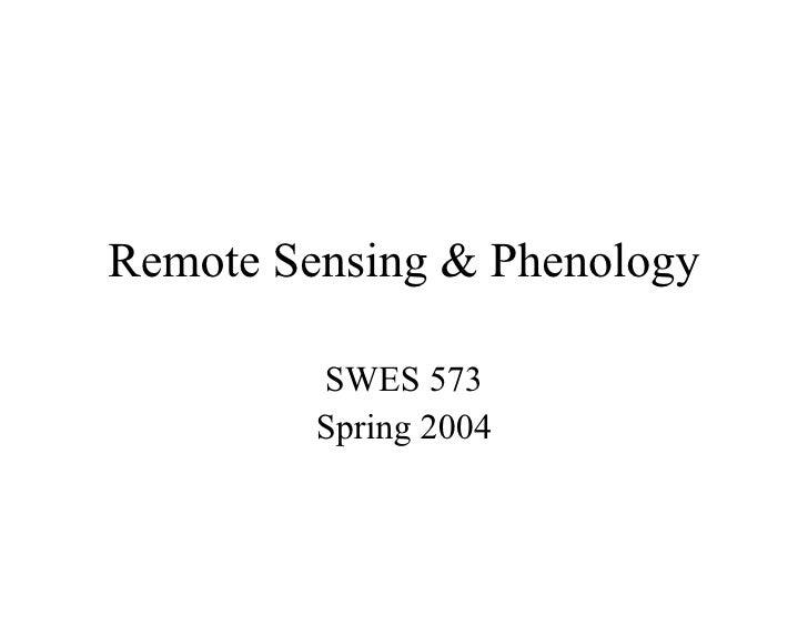 Remote Sensing & Phenology SWES 573 Spring 2004