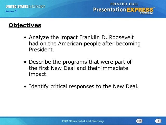 Section  1  Objectives • Analyze the impact Franklin D. Roosevelt had on the American people after becoming President. • D...
