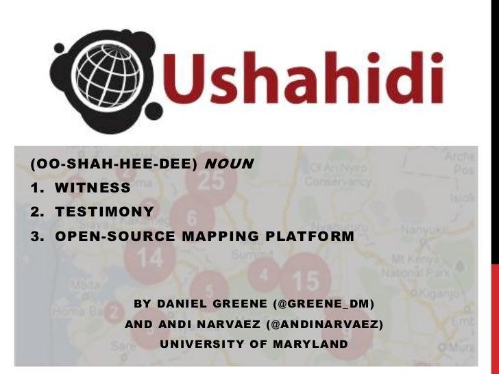 (Oo-shah-hee-dee) noun<br />Witness<br />Testimony<br />open-source mapping platforM<br />By Daniel Greene (@GREENE_DM) <b...