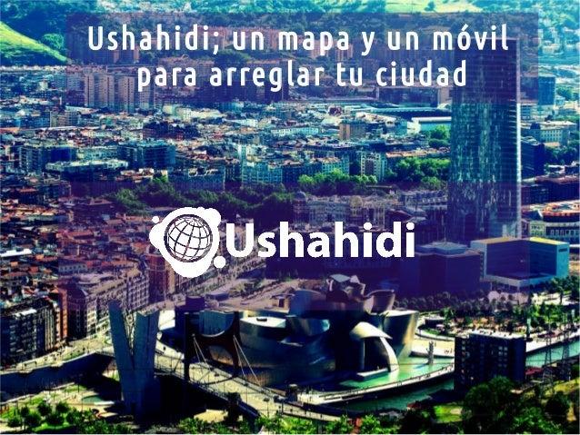 Ushahidi; un mapa y un móvil para arreglar tu ciudad