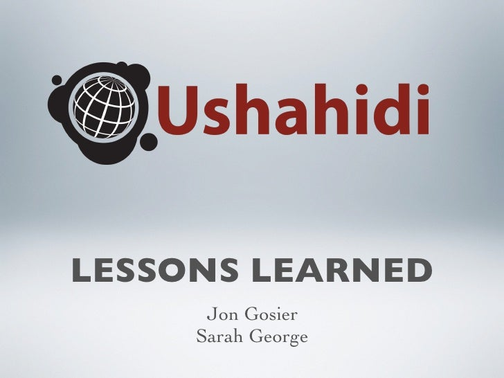 LESSONS LEARNED      Jon Gosier     Sarah George