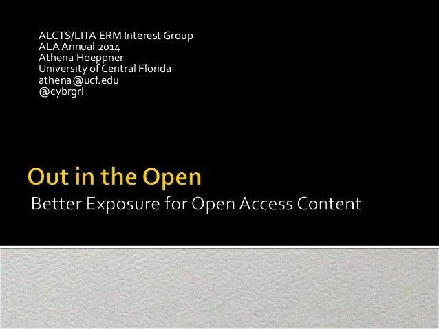 ALCTS/LITA ERM Interest Group ALA Annual 2014 Athena Hoeppner University of Central Florida athena@ucf.edu @cybrgrl 28 Jun...