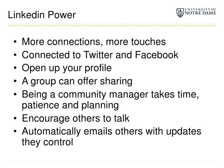 Linkedin Power<br />More connections, more touches<br />Connected to Twitter and Facebook<br />Open up your profile<br />A...