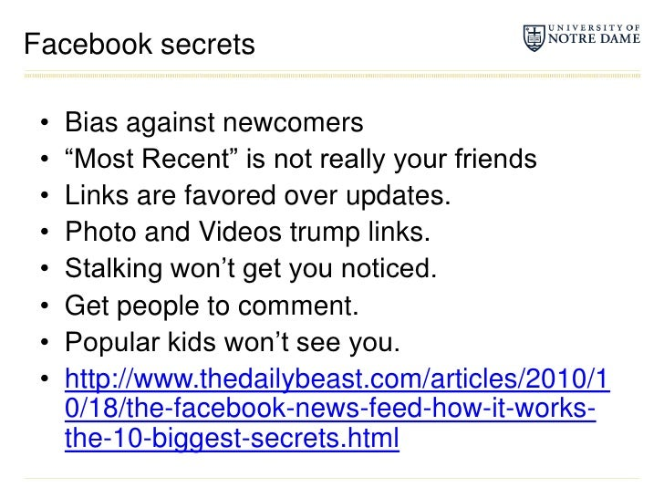 """Facebook secrets<br />Bias against newcomers<br />""""Most Recent"""" is not really your friends<br />Links are favored over upd..."""
