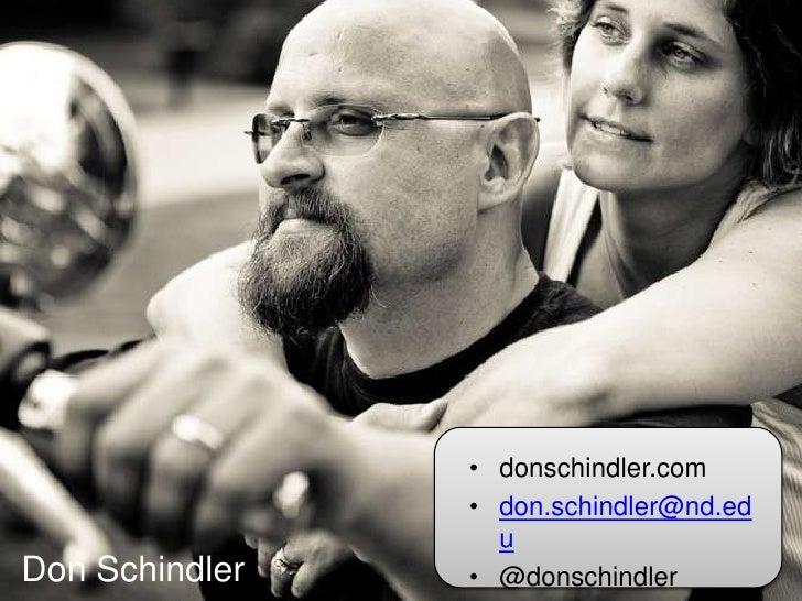 donschindler.com<br />don.schindler@nd.edu<br />@donschindler<br />Don Schindler<br />