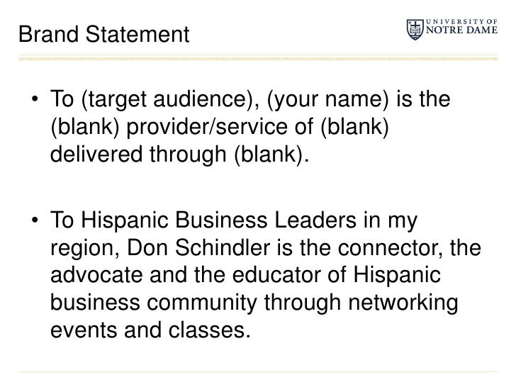 Brand Statement<br />To (target audience), (your name) is the (blank) provider/service of (blank) delivered through (blank...