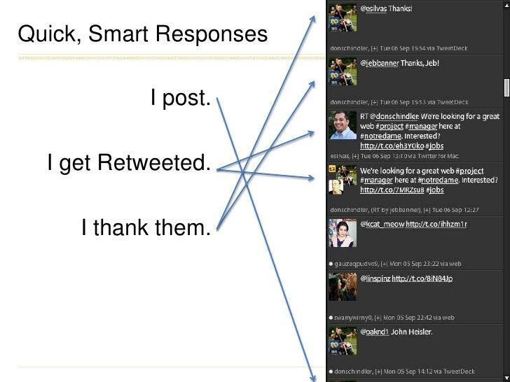 Quick, Smart Responses<br />I post.<br />I get Retweeted.<br />I thank them.<br />