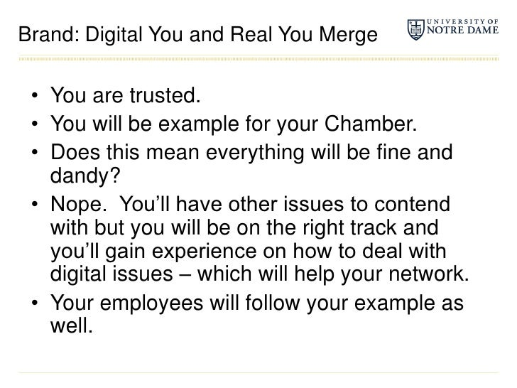 Brand: Digital You and Real You Merge<br />You are trusted.<br />You will be example for your Chamber.<br />Does this mean...