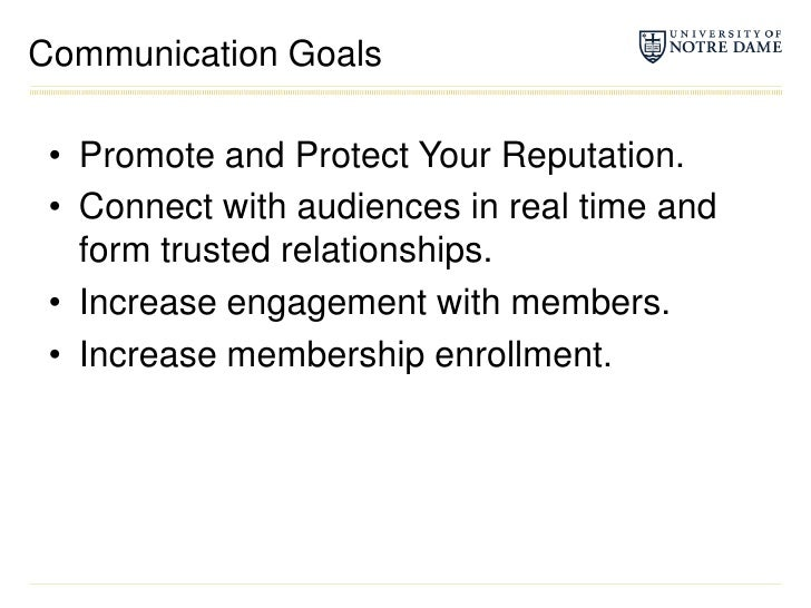 Communication Goals<br />Promote and Protect Your Reputation.<br />Connect with audiences in real time and form trusted re...