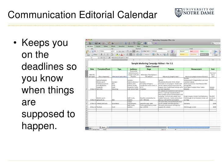 Communication Editorial Calendar<br />Keeps you on the deadlines so you know when things are supposed to happen.<br />