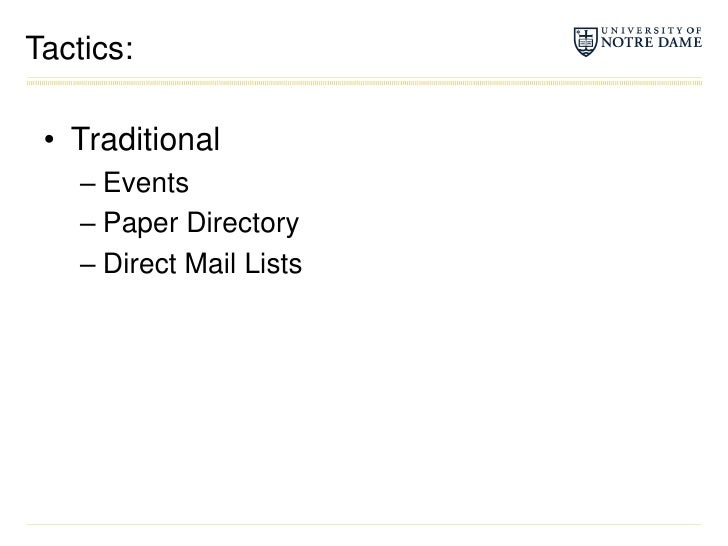 Tactics:<br />Traditional<br />Events<br />Paper Directory<br />Direct Mail Lists<br />