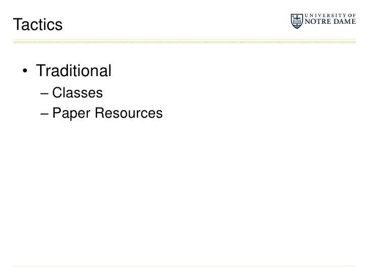 Tactics<br />Traditional<br />Classes<br />Paper Resources<br />