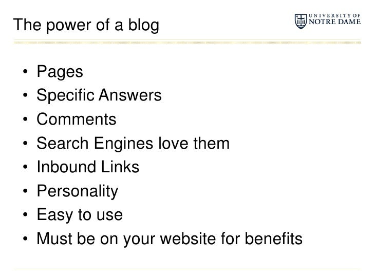 The power of a blog<br />Pages<br />Specific Answers<br />Comments<br />Search Engines love them<br />Inbound Links<br />P...