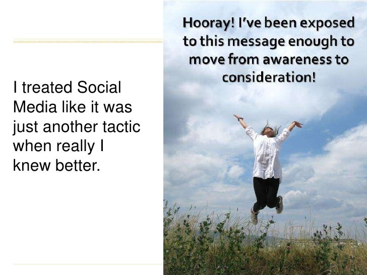 I treated Social Media like it was just another tactic when really I knew better.<br />