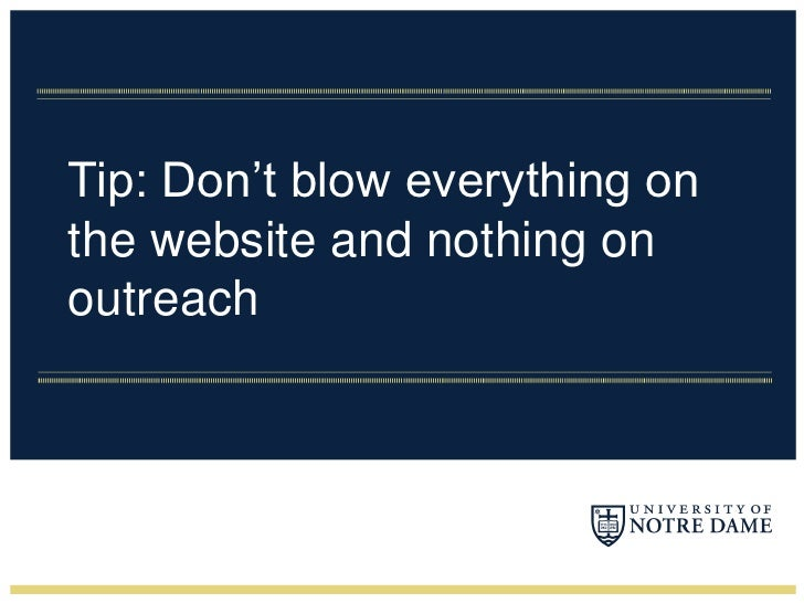Tip: Don't blow everything on the website and nothing on outreach<br />