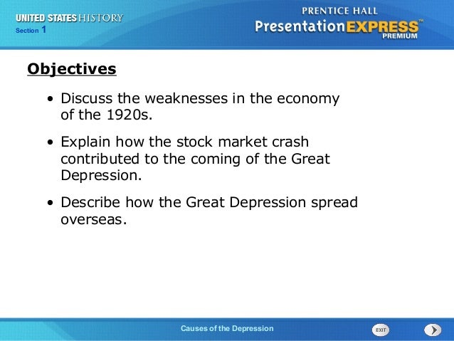 Section Chapter  1 Section 1 25  Objectives • Discuss the weaknesses in the economy of the 1920s. • Explain how the stock ...