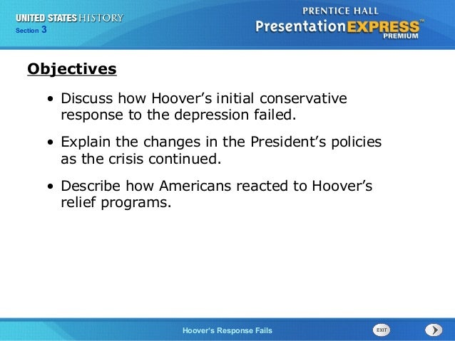 Section Chapter  3 Section 1 25  Objectives • Discuss how Hoover's initial conservative response to the depression failed....