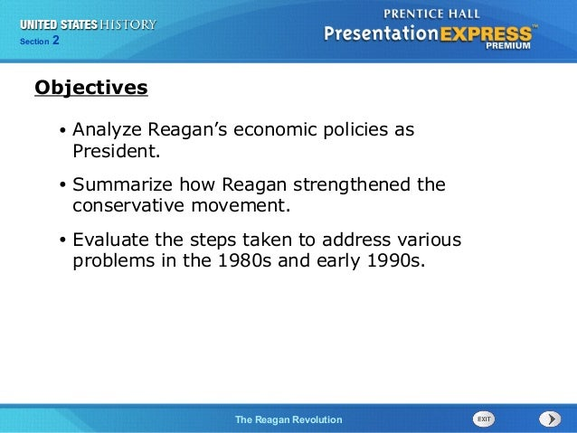 Chapter 25 Section 1 The Cold War Begins Section 2 The Reagan Revolution • Analyze Reagan's economic policies as President...