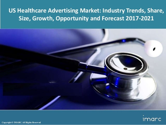 Copyright © IMARC. All Rights Reserved US Healthcare Advertising Market: Industry Trends, Share, Size, Growth, Opportunity...