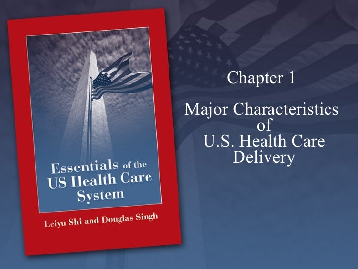 Chapter 1  Major Characteristics  of U.S. Health Care Delivery
