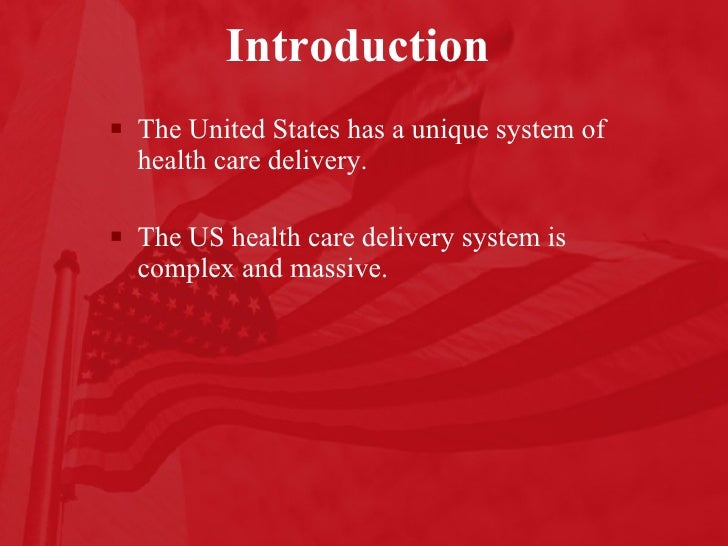 an overview of the health care system in the united states of america Financing health-care delivery in  an overview of the health-care delivery system,  the history and evolution of health-care delivery in the united states.
