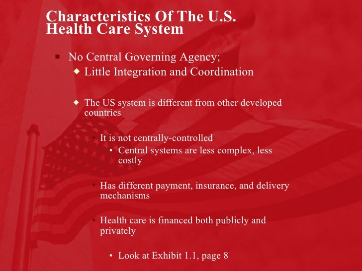 u s health care system 2 essay Below is an essay on health care system from anti essays, your source for research papers, essays, and term paper examples 1 what are 6 basic characteristics that differentiate the us health care delivery system from that of other countries.