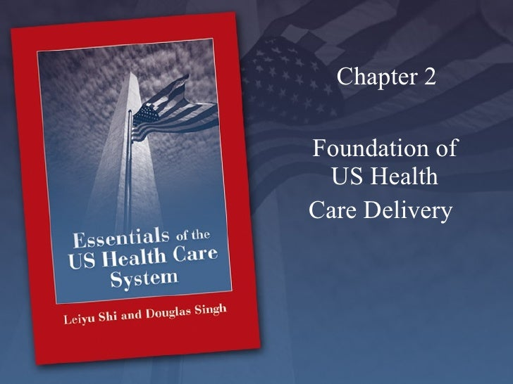 Foundation   of US Health Care Delivery   Chapter 2