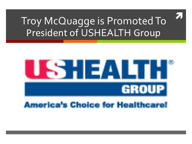 Troy McQuagge is Promoted To President of USHEALTH Group  