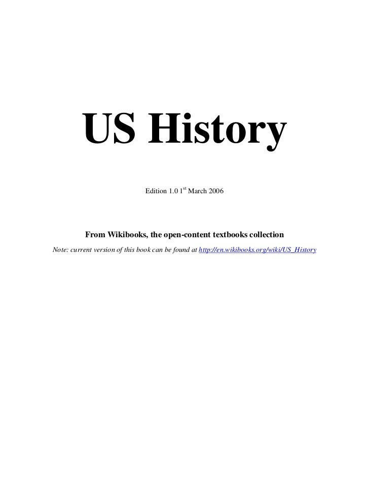 US History                               Edition 1.0 1st March 2006           From Wikibooks, the open-content textbooks c...