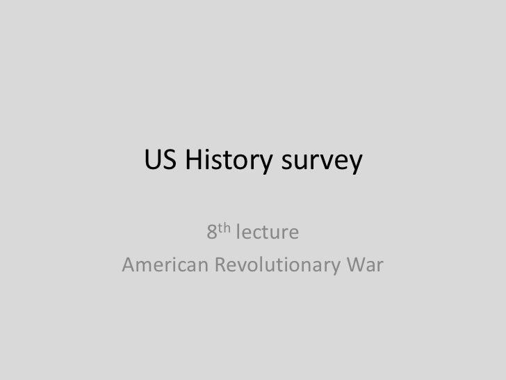 US History survey        8th lectureAmerican Revolutionary War