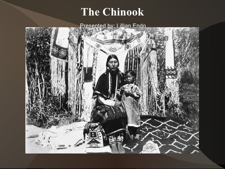 The Chinook Presented by: Lillian Endo