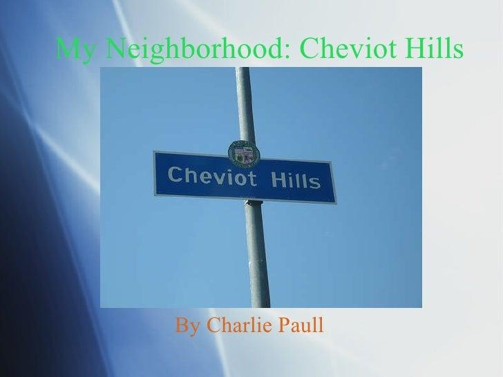 My Neighborhood: Cheviot Hills By Charlie Paull