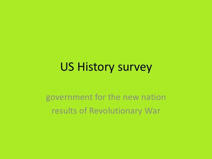 US History surveygovernment for the new nation results of Revolutionary War
